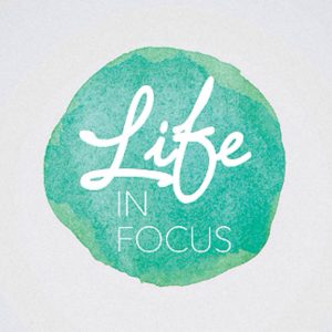 Life in Focus Podcast