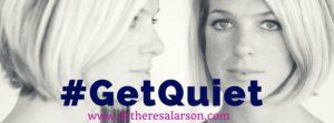 Theresa Larson Get Quiet Challenge